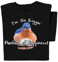 I'm the Friggin' Bluebird of Happiness T-Shirt | Funny Bluebird T-Shirt | 100% Cotton | Black