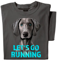 Let's Go Running T-shirt | Weinheimern Dog Shirt