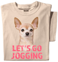 Let's Go Jogging T-shirt | Chihuahua Dog Shirt
