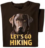 Let's Go Hiking T-shirt | Chocolate Labrador Dog Shirt