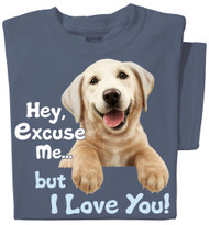 Hey Excuse Me, but I love you | Funny Dog T-shirt