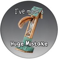I've made a Huge Mistake Sandstone Ceramic Coaster | Front