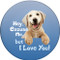 Hey Excuse Me, But I Love You | Dog Coaster | Front