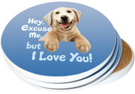 Hey Excuse Me, But I Love You | Dog Coasters | 4-pack