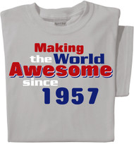 Making the World Awesome Since... | Personalized Date T-shirt