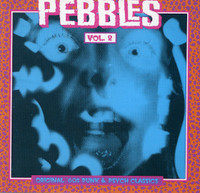 PEBBLES - Vol 02  ORIGINAL 60s PUNK AND PSYCH CLASSICS  - Comp CD