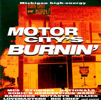 MOTOR CITY IS BURNING -VOL 1(Rationals, Up, Stooges, Sonic's Rendezvous Band and more!)1968 -1998 Comp CD