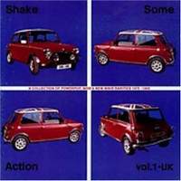 SHAKE SOME ACTION  - Vol.1 (rare 70s  power-pop, mod, and new wave U.K  singles w liners )Comp CD