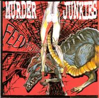 MURDER JUNKIES-Feed My Sleaze  (GG ALLIN)CD