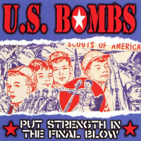 U.S. BOMBS  - Put Strength In The Final  Blow LAST COPIES OF OC PUNK CLASSIC-  CD