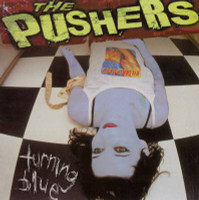 PUSHERS  - Turning Blue (Heartbreakers, Germs style) CD