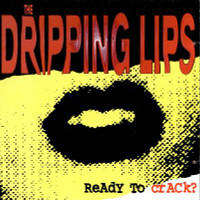 DRIPPING LIPS /DAMNED - Ready to Crack (W BRIAN JAMES -garage punk)CD