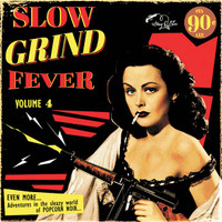 SLOW GRIND FEVER #4  -SALE! (slowest, sleaziest tracks from the 50s & '60s) COMP LP