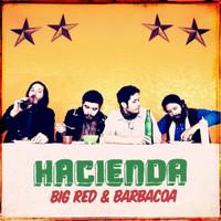 HACIENDA -Big Red and Barbacoa  (prod by Dan of the Black Keys- blues/pop)CD