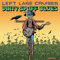 LEFT LANE CRUISER  - Dirty Spliff Blues- digipack  CD