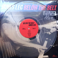 JAMES LEG- Below the Belt (Former BLACK DIAMOND HEAVIES blues-powered rock 'n' roll)CLEAR VINYL ltd ed of 150 LP