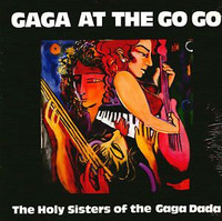 HOLY SISTERS OF THE GAGA DADA  - Gaga At the Go Go RARE 1988 BOMP RELEASE  - WAREHOUSE FIND     LP
