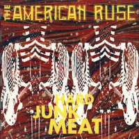 AMERICAN RUSE- HARD JUNK MEAT (Thunders/Bators/ Iggy style!) CD