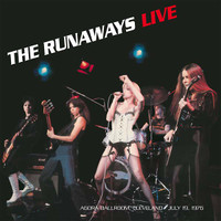 RUNAWAYS   -Live At The Agora Ballroom, Cleveland July 19, 1976-  LP