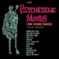 DEEP -Psychedelic Moods-A Mind Expanding Phenomena-TRIPLE LP!