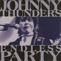 THUNDERS, JOHNNY  - Endless Party LIVE CD