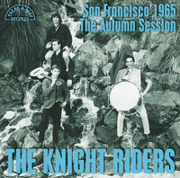 KNIGHT RIDERS -SAN FRANCISCO 1965-THE AUTUMN SESSION (for fans of 60s Brit Invasion style) LP
