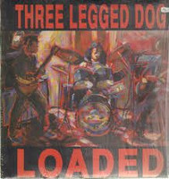 THREE LEGGED DOG- Loaded (RARE BOMP metal release!) 3 COPIES ONLY unsealed but mint -  LP
