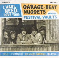 I Want, Need, Love You: Garage Beat Nuggets from the Festival Vaults (KILLER 60s garage) VA  COMP CD