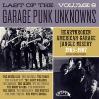 LAST OF THE GARAGE PUNK UNKNOWNS VOL 8  -HEARTBROKEN AMERICAN GARAGE JANGLE MISERY 1965-1967-  GATEFOLD  COMP LP