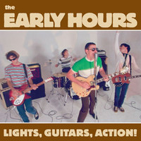 EARLY HOURS, THE- Lights, Guitars, Action- GARAGE ROCK- IMPORT CD