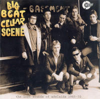 BIG BEAT CELLAR SCENE VOL 1 -LOST SOUNDS OF ADELAIDE 1965-1970  COMP CD
