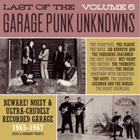 LAST OF THE GARAGE PUNK UNKNOWNS  VOL 6 (15 prime slabs of mid-'60s USA garage punk aceness) GATEFOLD COMP LP
