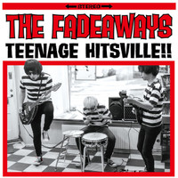 FADEAWAYS  -TEENAGE HITSVILLE (Wild garage-punk from Tokyo, Japan)LP