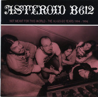 ASTEROID B-612  - Not Meant For This World - The Au-Go-Go Years 1994 (Aussie Garage Rock)DBL CD
