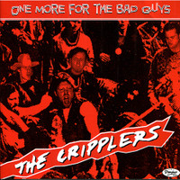 CRIPPLERS  -ONE MORE FOR THE BAD GUYS (ROCK AND ROLL 70S BLUES STYLE) LP