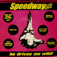 "SPEEDWAY -HE DRIVES ME WILD (GARAGE with a rockabilly edge)10""LP"