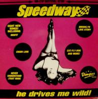 "SPEEDWAY -HE DRIVES ME WILD (GARAGE with a rockabilly edge)10""LP"