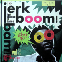 JERK BOOM BAM  - Vol 2 (killer late-1950s to mid-1960s American rhythm'n'blues and pre-soul and greasy soul! )  COMP LP