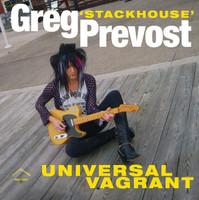 """PREVOST, GREG """"STACKHOUSE"""" -UNIVERSAL VAGRANT(Stones,Yardbirds ,NY Dolls style) LP"""