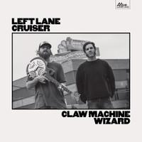 LEFT LANE CRUISER - Claw Machine Wizard - CLASSIC BLACK VINYL LP