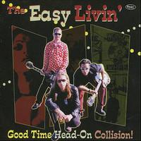EASY LIVIN' -Good Time Head on Collision (NYC garage punk) LP