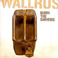 WALLRUS  - Burn the Shivers (GROOVE ROCK)  CD