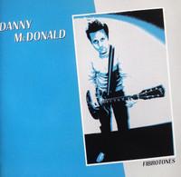 MCDONALD,DANNY  -FIBROTONES (Aussie powerpop)CD