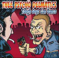 THEE PSYCHO DELMATICS -Tough Guys Can DAnce (PRIMAL GARAGE) CD