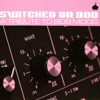 SWITCHED ON BOB  -A Tribute to Boob Moog-  COMP CD