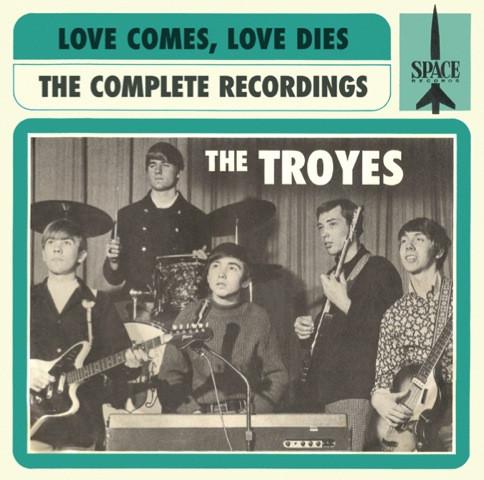 Troyes Love Comes Love Dies Complete Recordings 1966 68