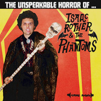 ROTHER, ISAAC  & THE PHANTOMS  -The Unspeakable Horror Of (great 60s style R&R)CD