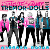 JULIETTE SEIZURE & THE TREMOR-DOLLS  - Seizure Salad (punk 60s girl group style)-  CD