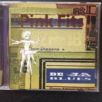 PINK FITS  -DE JA BLUES (rabid garage  POWER punk) CD