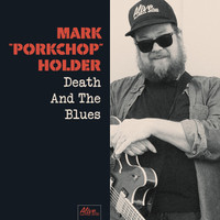 MARK PORKCHOP HOLDER   - Death and the Blues  (Black Diamond Heavies)  CLASSIC BLACK VINYL LP